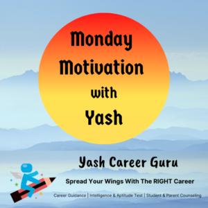 Yash Career Guru Monday Motivation