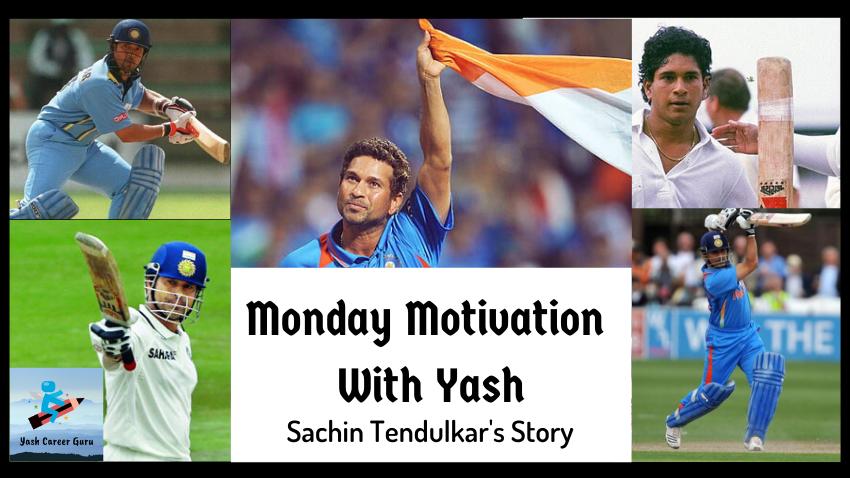 Yash Career Guru Monday Motivation Sachin Tendulkar