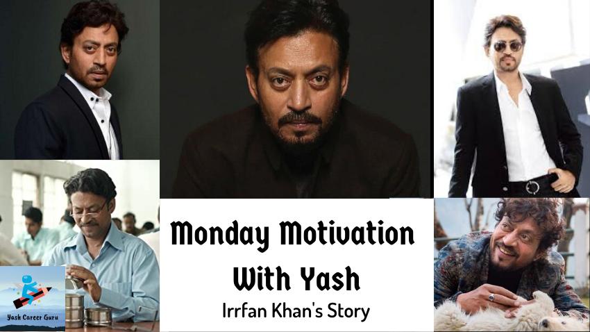 Yash Career Guru Monday Motivation Irrfan Khan
